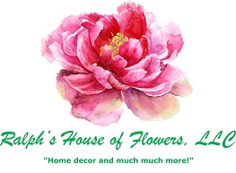 RALPH'S HOUSE OF FLOWERS, LLC