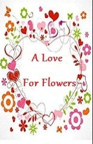 A LOVE FOR FLOWERS