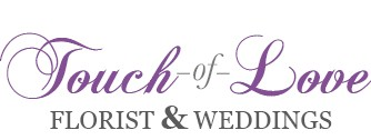 TOUCH OF LOVE FLORIST AND WEDDINGS
