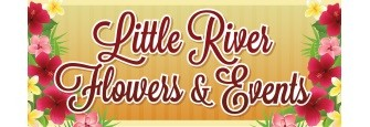 Little River Flowers & Events