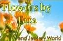 FLOWERS BY TARA AND JEWELRY WORLD