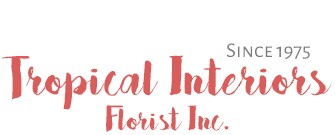 TROPICAL INTERIORS FLORIST INC.
